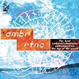 Ambi Etno.The best ambient/etnodance collection from the top of the world