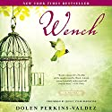 Wench: A Novel Audiobook by Dolen Perkins-Valdez Narrated by Quincy Tyler Bernstine