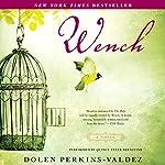 Wench: A Novel | Dolen Perkins-Valdez