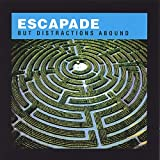 But Distractions Abound by Escapade (2007-06-19)
