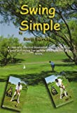 By Scott Barrett Swing Simple Golf Dvd Video Full Swing Positions
