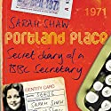 Portland Place: Secret Diary of a BBC Secretary Audiobook by Sarah Shaw Narrated by Anna Bentinck