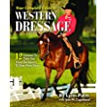 Your Complete Guide to Western Dressage: 12 Lessons To Take Your From The Basics To Your First Show