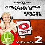 Apprendre le polonais - Texte parallèle Écoute facile | Lecture facile: POLONAIS COURS AUDIO N° 2 (Lire et écouter des Livres en polonais) |  Polyglot Planet