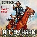 Hit 'Em Hard!: Company C, Book 1 Audiobook by Ben Bridges Narrated by Alex Zonn