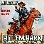 Hit 'Em Hard!: Company C, Book 1 | Ben Bridges