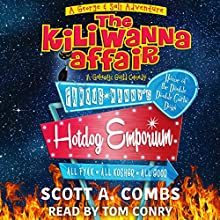 The Kili Wanna Affair: A Galactic Guild Comedy: George & Sali Adventures, Book 1 Audiobook by Scott A. Combs Narrated by Tom Conry