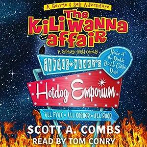 The Kili Wanna Affair: A Galactic Guild Comedy: George & Sali Adventures, Book 1 Hörbuch von Scott A. Combs Gesprochen von: Tom Conry