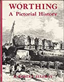 img - for Worthing: v. 1: A Pictorial History (Pictorial History Series) book / textbook / text book