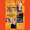 The Best Exotic Marigold Hotel: A Novel (       UNABRIDGED) by Deborah Moggach Narrated by Juliet Mills