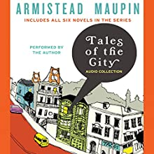 Tales of the City Audio Collection | Livre audio Auteur(s) : Armistead Maupin Narrateur(s) : Armistead Maupin