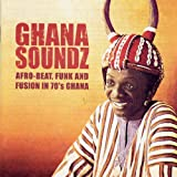 Soundway presents Ghana Soundz (Afro-Beat, Funk and Fusion in 70's Ghana)