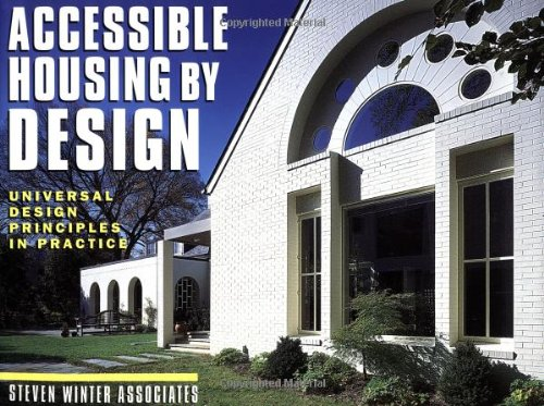 Accessible Housing by Design: Universal Design Principles in Practice