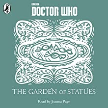 Garden of Statues: A Time Lord Fairy Tale (       UNABRIDGED) by Justin Richards Narrated by Joanna Page