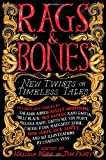 Image of Rags & Bones: New Twists on Timeless Tales