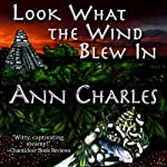 Look What the Wind Blew In: A Dig Site Mystery, Book 1 | Ann Charles
