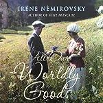 All Our Worldly Goods | Irene Nemirovsky