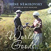 All Our Worldly Goods | [Irene Nemirovsky]