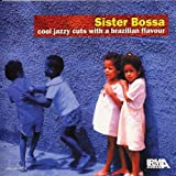 Sister Bossa - Cool Jazzy Brazilian cuts Various