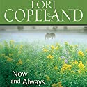Now and Always (       UNABRIDGED) by Lori Copeland Narrated by Laural Merlington