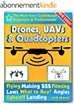 Drones, UAVs and Quadcopters: The Mus...