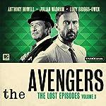 The Avengers - The Lost Episodes, Volume 03 | John Dorney,Bill Strutton,Patrick Campbell,Gerald Verner,John Whitney,Geoffrey Bellman