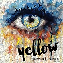 Yellow Audiobook by Megan Jacobson Narrated by Marny Kennedy