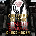 The Night Eternal: Book Three of the Strain Trilogy Audiobook by Guillermo Del Toro, Chuck Hogan Narrated by Daniel Oreskes