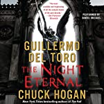 The Night Eternal: Book Three of the Strain Trilogy | Guillermo Del Toro,Chuck Hogan