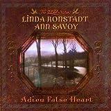 Adieu False Heart ~ Linda Ronstadt