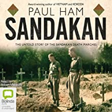 Sandakan: The Untold Story of the Sandakan Death Marches Audiobook by Paul Ham Narrated by Robert Meldrum