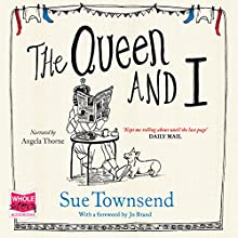 The Queen and I | Livre audio Auteur(s) : Sue Townsend Narrateur(s) : Angela Thorne