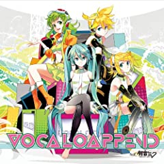 VOCALO APPEND feat.�����~�N
