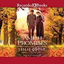 Amish Promises: Neighbors of Lancaster County Audiobook by Leslie Gould Narrated by Stina Nielsen