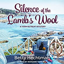 Silence of the Lamb's Wool: Yarn Retreat Mystery Series, Book 2 Audiobook by Betty Hechtman Narrated by Margaret Strom