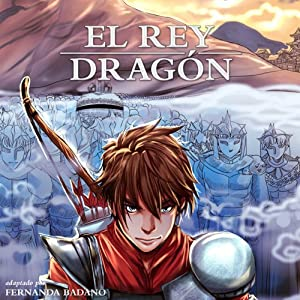 El Rey Dragón [The Dragon King, Spanish Edition] | [Fernanda Badano]