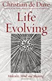 img - for Life Evolving: Molecules, Mind, and Meaning book / textbook / text book