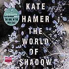 FREE SHORT STORY: The World of Shadow Hörbuch von Kate Hamer Gesprochen von: Gareth Bennett-Ryan