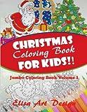 Christmas Coloring Book for Kids!: Jumbo Coloring Book Volume 1 (Coloring books for kids!)