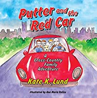Putter And The Red Car: A Cross-country Family Adventure by Kate K. Lund ebook deal