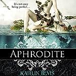 Aphrodite: The Daughters of Zeus, Book 4 | Kaitlin Bevis