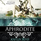 Aphrodite: The Daughters of Zeus, Book 4 | Kaitlin Bevis