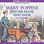 Mary Poppins and the House Next Door (       UNABRIDGED) by P.L. Travers Narrated by Sophie Thompson