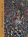 echange, troc Odile Quirot, Jean-Luc Courcoult - Royal de Luxe : 2001-2011