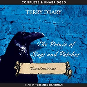 Tudor Chronicles: Prince of Rags and Patches | [Terry Deary]