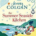 The Summer Seaside Kitchen Audiobook by Jenny Colgan Narrated by To Be Announced