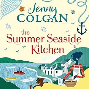 The Summer Seaside Kitchen Hörbuch von Jenny Colgan Gesprochen von: Sarah Barron