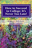 img - for How to Succeed in College: It's Never Too Late!: Part Two for Adult Learners (Volume 2) book / textbook / text book