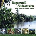 Regenwald Südostasien: Borneo, Sumatra und Malaiische Halbinsel Hörbuch von Karl Heinz Dingler, Joachim Stall, Jürgen Schwarz Gesprochen von:  div.