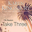 Take Three: Above the Line Series Audiobook by Karen Kingsbury Narrated by Gabrielle de Cuir, Roxanne Hernandez, Don Leslie, Stefan Rudnicki, Judy Young, Paul Baymer